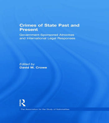 Crimes of State Past and Present Government-Sponsored Atrocities and International Legal Responses book cover