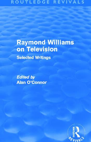 Raymond Williams on Television (Routledge Revivals) Selected Writings book cover