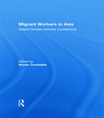Migrant Workers in Asia Distant Divides, Intimate Connections book cover