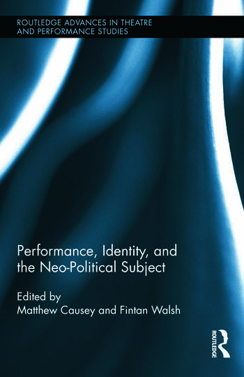 Performance, Identity, and the Neo-Political Subject book cover