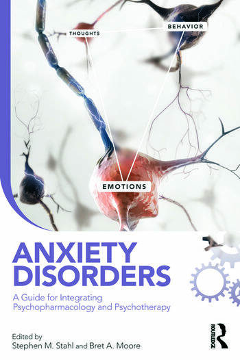 Anxiety Disorders A Guide for Integrating Psychopharmacology and Psychotherapy book cover
