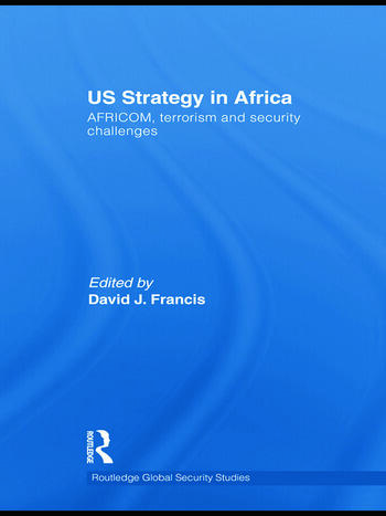 US Strategy in Africa AFRICOM, Terrorism and Security Challenges book cover
