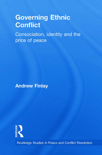 Governing Ethnic Conflict Consociation, Identity and the Price of Peace book cover