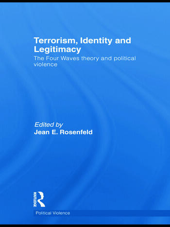 Terrorism, Identity and Legitimacy The Four Waves theory and political violence book cover