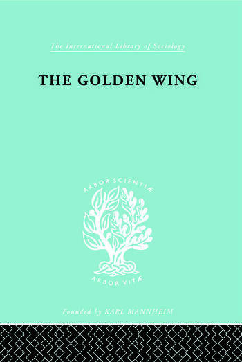 The Golden Wing A Sociological Study of Chinese Familism book cover