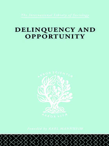 Delinquency and Opportunity A Study of Delinquent Gangs book cover