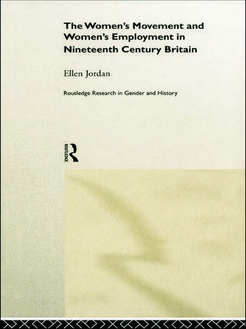 The Women's Movement and Women's Employment in Nineteenth Century Britain book cover