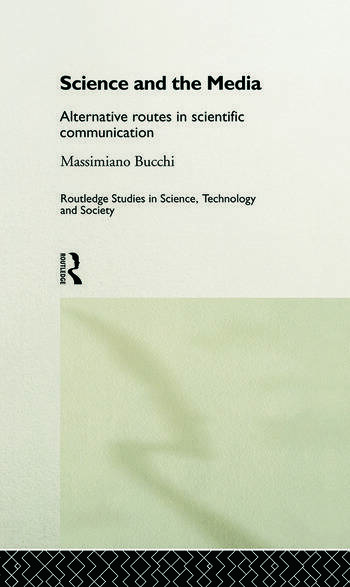 Science and the Media Alternative Routes to Scientific Communications book cover