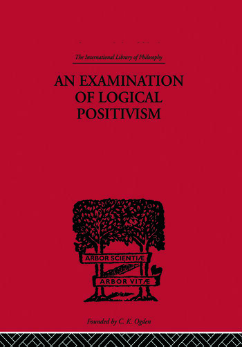 An Examination of Logical Positivism book cover