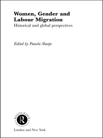Women, Gender and Labour Migration Historical and Cultural Perspectives book cover