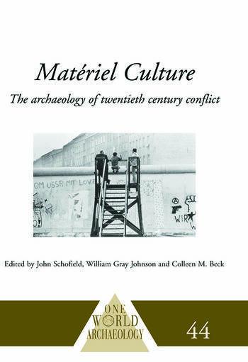 Matériel Culture The Archaeology of Twentieth-Century Conflict book cover