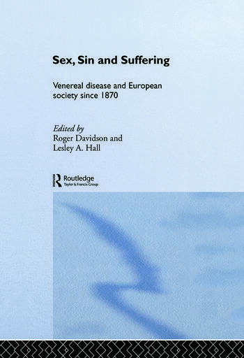Sex, Sin and Suffering Venereal Disease and European Society since 1870 book cover