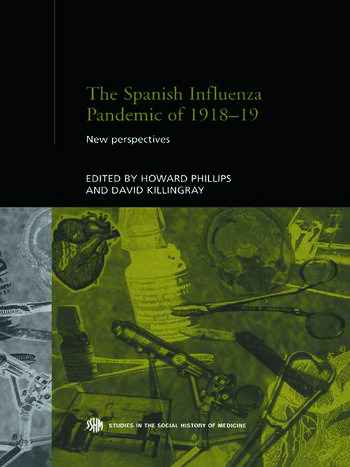 The Spanish Influenza Pandemic of 1918-1919 New Perspectives book cover
