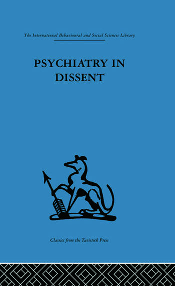 Psychiatry in Dissent Controversial issues in thought and practice second edition book cover