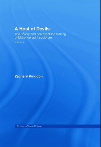 A Host of Devils The History and Context of the Making of Makonde Spirit Sculpture book cover