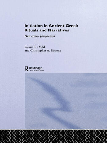 Initiation in Ancient Greek Rituals and Narratives New Critical Perspectives book cover