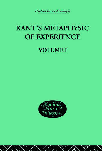 Kant's Metaphysic of Experience Volume I book cover
