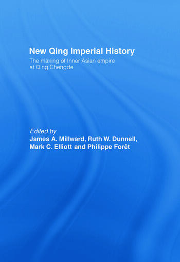 New Qing Imperial History The Making of Inner Asian Empire at Qing Chengde book cover