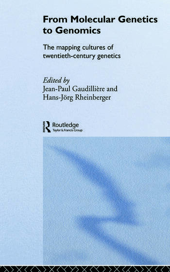 From Molecular Genetics to Genomics The Mapping Cultures of Twentieth-Century Genetics book cover