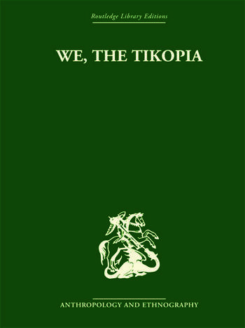 We the Tikopia A sociological study of kinship in primitive Polynesia book cover