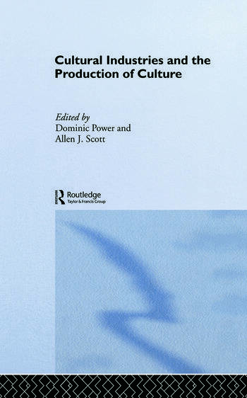 Cultural Industries and the Production of Culture book cover