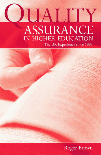 Quality Assurance in Higher Education The UK Experience Since 1992 book cover