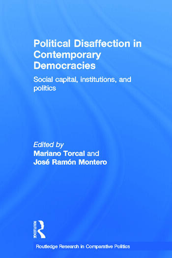 Political Disaffection in Contemporary Democracies Social Capital, Institutions and Politics book cover