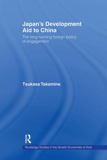 Japan's Development Aid to China The Long-Running Foreign Policy of Engagement book cover