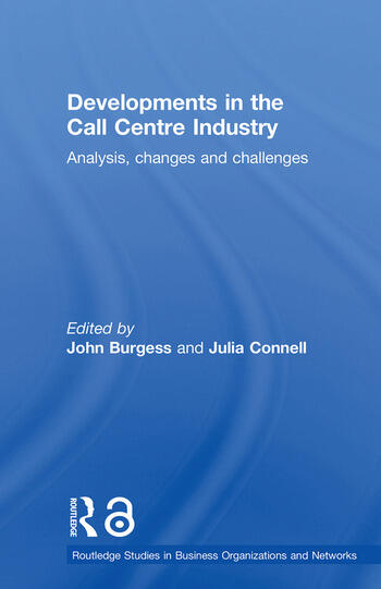 Developments in the Call Centre Industry Analysis, Changes and Challenges book cover