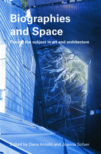 Biographies & Space Placing the Subject in Art and Architecture book cover