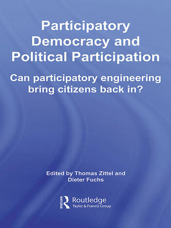 Participatory Democracy and Political Participation Can Participatory Engineering Bring Citizens Back In? book cover