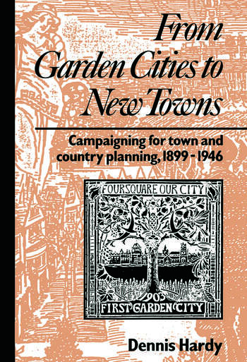 From Garden Cities to New Towns Campaigning for Town and Country Planning 1899-1946 book cover