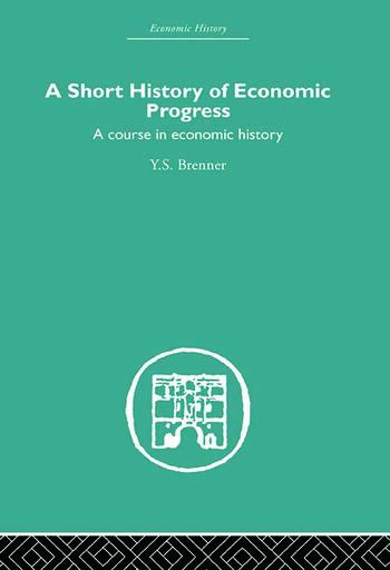 Short History of Economic Progress A Course in Economic History book cover