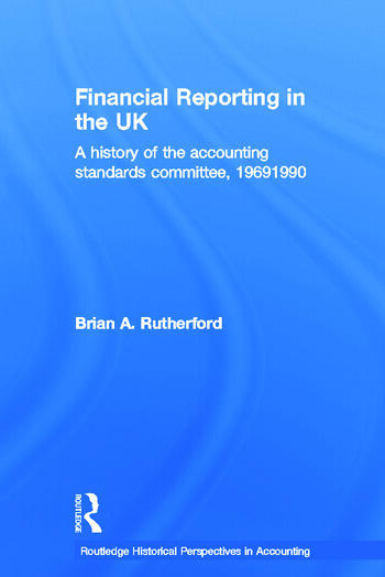 Financial Reporting in the UK A History of the Accounting Standards Committee, 1969-1990 book cover