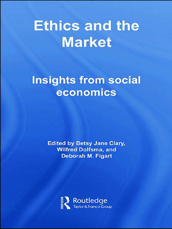 Ethics and the Market Insights from Social Economics book cover