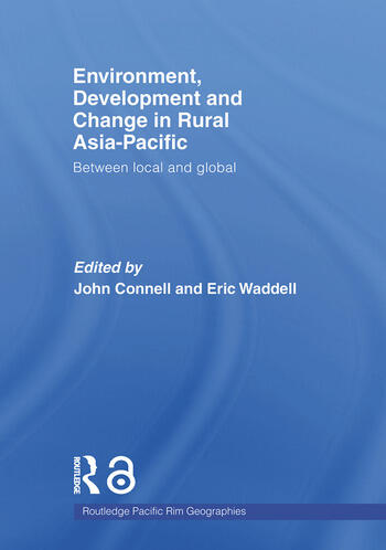 Environment, Development and Change in Rural Asia-Pacific Between Local and Global book cover