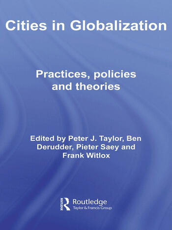 Cities in Globalization Practices, Policies and Theories book cover