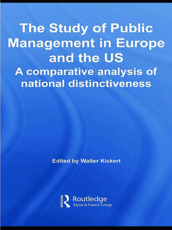 The Study of Public Management in Europe and the US A Compearative Analysis of National Distinctiveness book cover