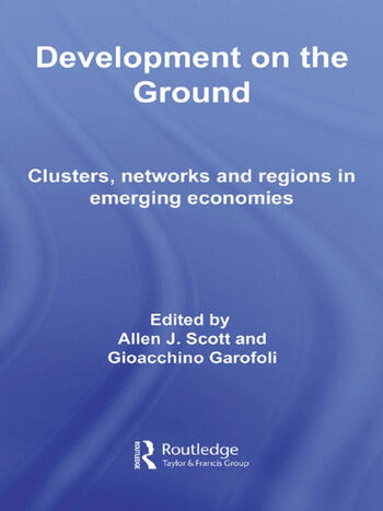 Development on the Ground Clusters, Networks and Regions in Emerging Economies book cover