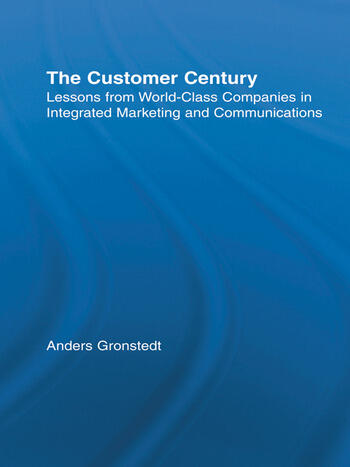 The Customer Century Lessons from World Class Companies in Integrated Communications book cover
