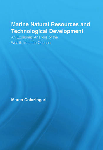 Marine Natural Resources and Technological Development An Economic Analysis of the Wealth from the Oceans book cover