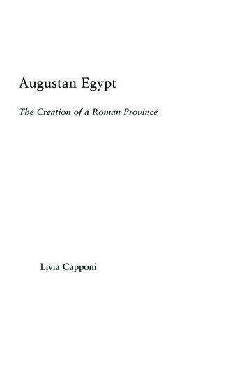 Augustan Egypt The Creation of a Roman Province book cover