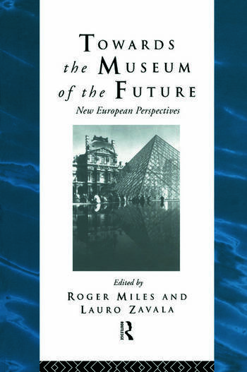 Towards the Museum of the Future New European Perspectives book cover