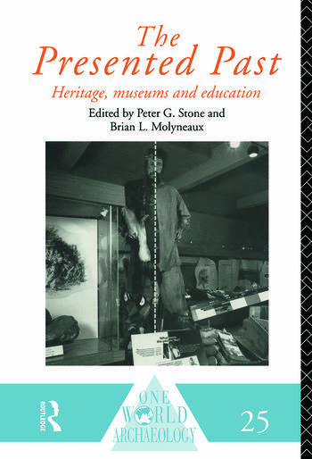 The Presented Past Heritage, Museums and Education book cover