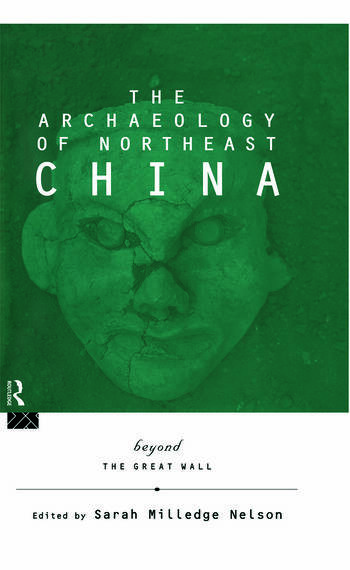 The Archaeology of Northeast China Beyond the Great Wall book cover