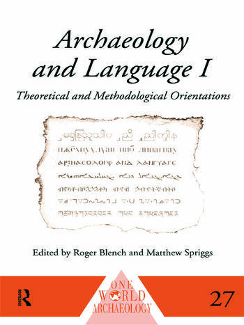 Archaeology and Language I Theoretical and Methodological Orientations book cover