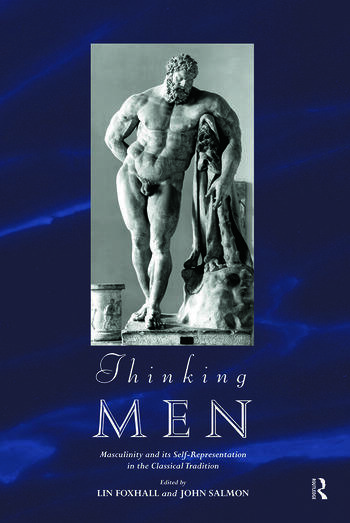 Thinking Men Masculinity and its Self-Representation in the Classical Tradition book cover
