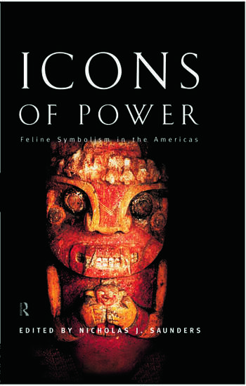 Icons of Power Feline Symbolism in the Americas book cover