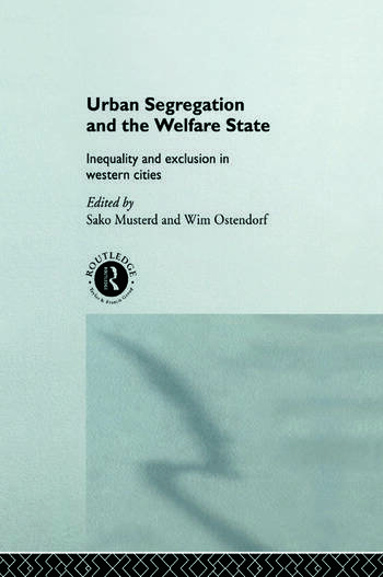 Urban Segregation and the Welfare State Inequality and Exclusion in Western Cities book cover