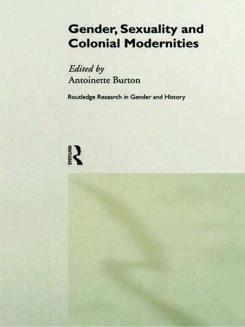 Gender, Sexuality and Colonial Modernities book cover
